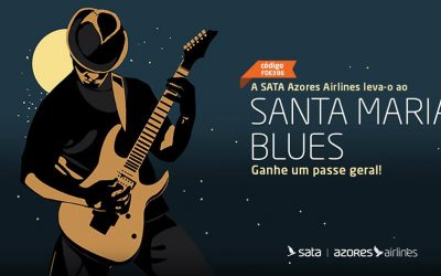 A SATA AZORES AIRLINES leva-o ao Festival Santa Maria Blues